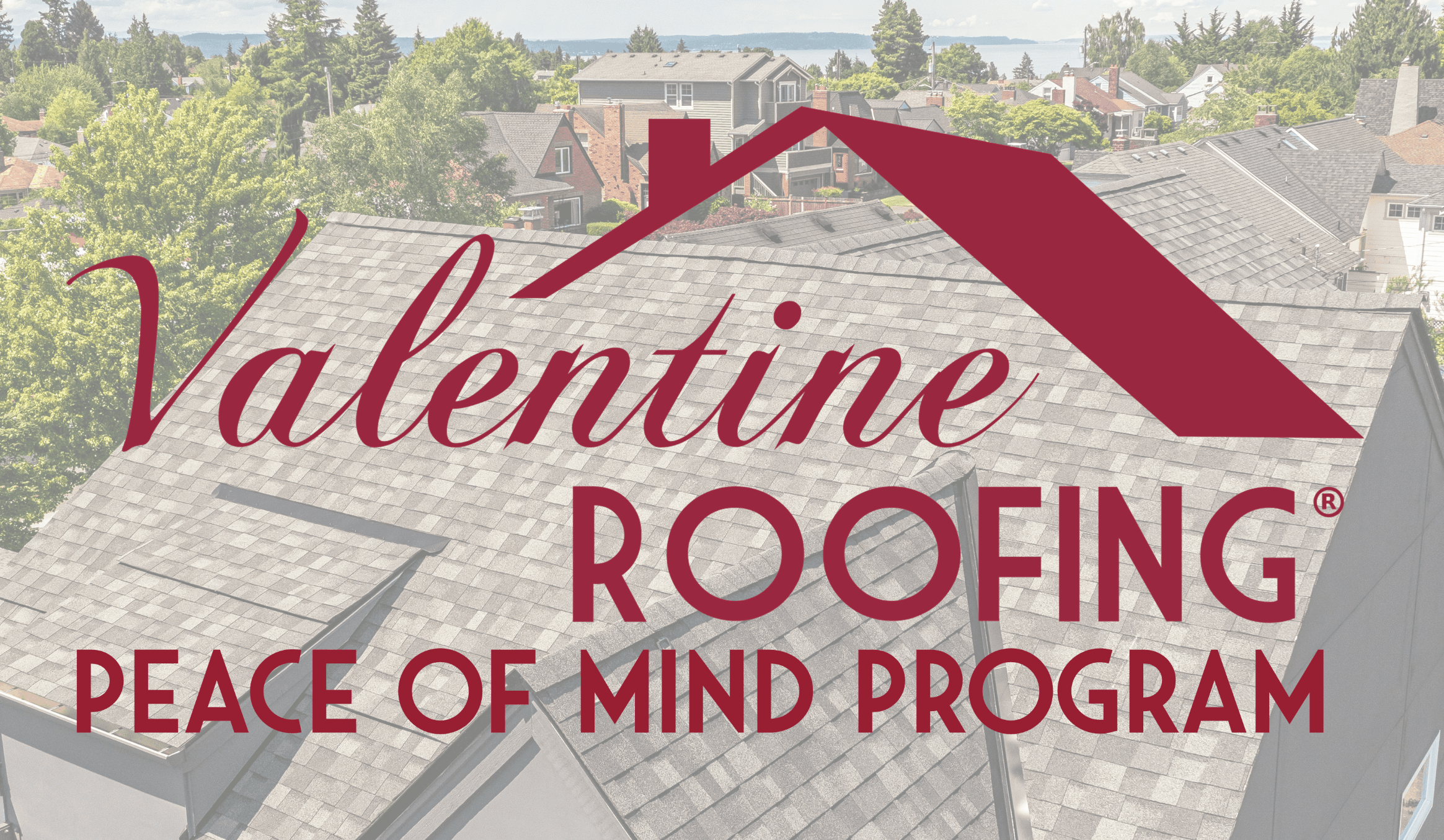 Valentine Roofing Peace of Mind